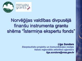 """Norvēģijas valdības divpusējā finanšu instrumenta grantu shēma """"Īstermiņa ekspertu fonds"""""""