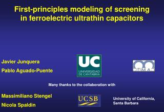 First-principles modeling of screening in ferroelectric ultrathin capacitors