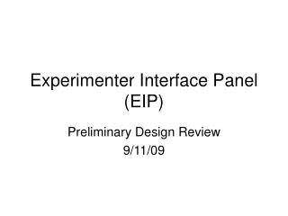 Experimenter Interface Panel (EIP)