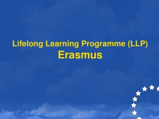 Lifelong Learning Programme (LLP) Erasmus