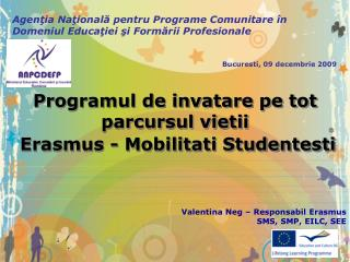 Programul de invatare pe tot parcursul vietii  Erasmus - Mobilitati Studentesti