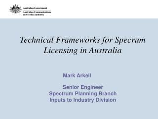 Technical Frameworks for Specrum Licensing in Australia