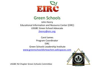 Green Schools John Henry Educational Information and Resource Center (EIRC)