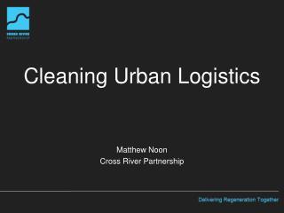 Cleaning Urban Logistics