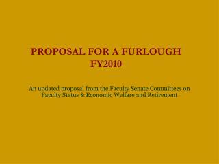 PROPOSAL FOR A FURLOUGH FY2010