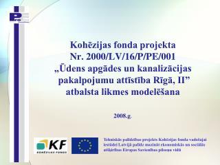 Projekta aktivitātes un izmaksas (milj.eiro)