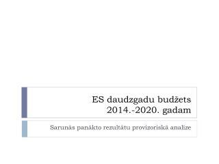 ES daudzgadu budžets 2014.-2020. gadam