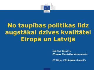 No taupības politikas līdz augstākai dzīves kvalitātei Eiropā un Latvijā