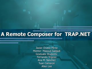 A Remote Composer for  TRAP