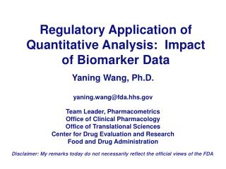 Regulatory Application of Quantitative Analysis:  Impact of Biomarker Data