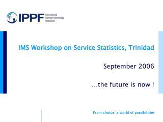 IMS Workshop on Service Statistics, Trinidad