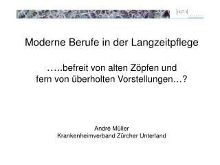 André Müller Krankenheimverband Zürcher Unterland