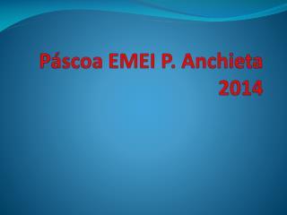 Páscoa EMEI P. Anchieta 2014