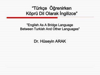 """""""Türkçe  Öğrenirken  Köprü Dil Olarak İngilizce"""""""