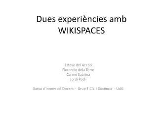 Dues  experi�ncies  amb WIKISPACES