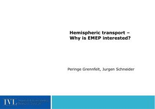 Hemispheric transport –  Why is EMEP interested?