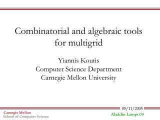 Combinatorial and algebraic tools for multigrid