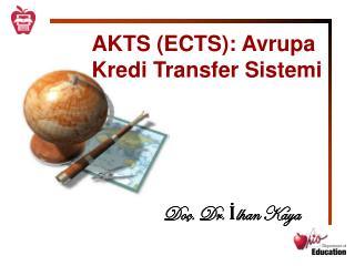 AKTS (ECTS): Avrupa Kredi Transfer Sistemi
