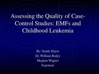 Assessing the Quality of Case-Control Studies: EMFs and Childhood Leukemia