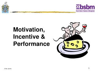 Motivation, Incentive & Performance