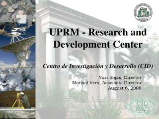 UPRM - Research and Development Center   Centro de Investigaci n y Desarrollo CID