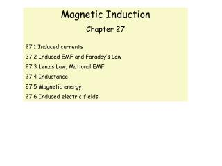 Magnetic Induction Chapter 27 27.1 Induced currents 27.2 Induced EMF and Faraday�s Law