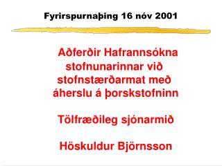 Fyrirspurna�ing 16 n�v 2001