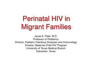 Perinatal HIV in  Migrant Families