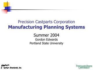 Precision Castparts Corporation Manufacturing Planning Systems