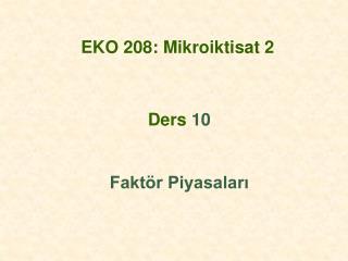 EKO 208 :  Mikroiktisat 2