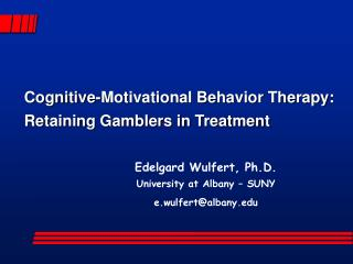 Cognitive-Motivational Behavior Therapy:  Retaining Gamblers in Treatment