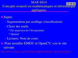Sujets Segmentation par seuillage (classification) Choix des seuils