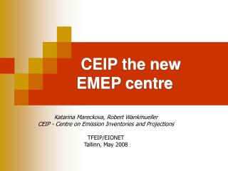 CEIP the new EMEP centre