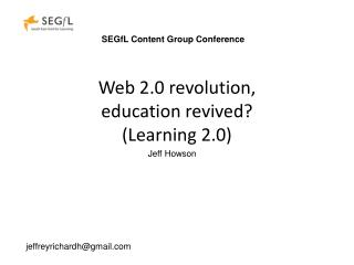 Web 2.0 revolution,  education revived Learning 2.0
