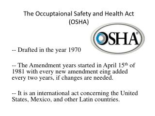 The  Occuptaional  Safety and Health Act (OSHA)