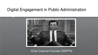 Digital Engagement in Public Administration