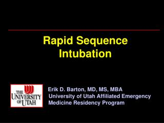 Rapid Sequence  Intubation Erik D. Barton, MD, MS, MBA