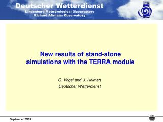 New results of stand-alone simulations with the TERRA module
