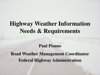 Highway Weather Information Needs & Requirements