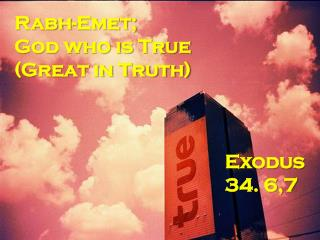 Rabh -Emet; God who is True (Great in Truth)
