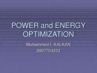 POWER and ENERGY OPTIMIZATION