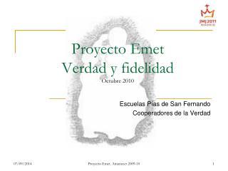 Proyecto Emet Verdad y fidelidad  Octubre 2010
