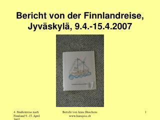 Bericht von der Finnlandreise, Jyväskylä, 9.4.-15.4.2007