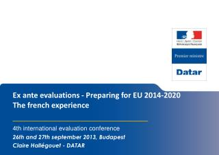 Ex ante  evaluations  -  Preparing for EU 2014-2020 The french  experience