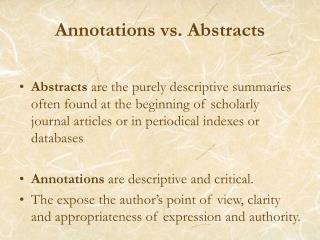 Annotations vs. Abstracts