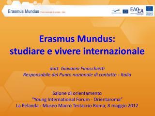 Erasmus Mundus: studiare e vivere internazionale dott. Giovanni Finocchietti