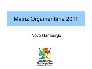 Matriz Orçamentária 2011