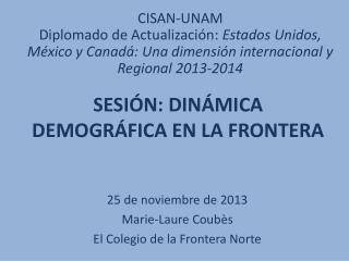 Sesión: Dinámica demográfica en la frontera