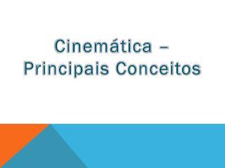 Cinem�tica � Principais Conceitos