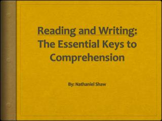 Reading and Writing : The  Essential Keys to Comprehension